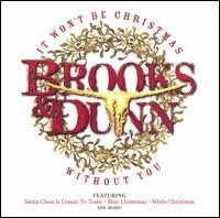 <i>It Wont Be Christmas Without You</i> 2002 studio album by Brooks & Dunn
