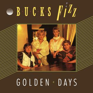 Golden Days (song) 1984 single by pop group Bucks Fizz