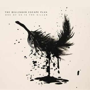 <i>One of Us Is the Killer</i> 2013 studio album by The Dillinger Escape Plan