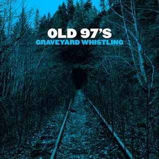 <i>Graveyard Whistling</i> 2017 studio album by Old 97s