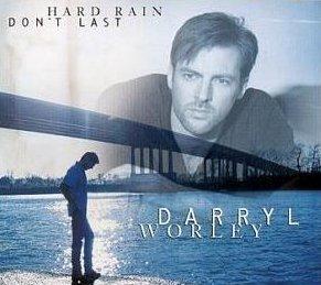 <i>Hard Rain Dont Last</i> album by Darryl Worley
