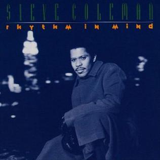 <i>Rhythm in Mind</i> 1992 studio album by Steve Coleman