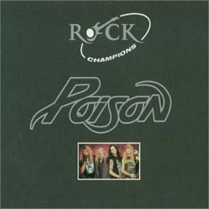 <i>Poison – Rock Champions</i> 2001 compilation album by Poison
