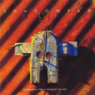 <i>Folksongs for a Nuclear Village</i> 1988 studio album by Shadowfax