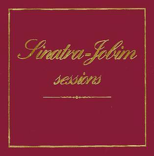 <i>Sinatra–Jobim Sessions</i> 1979 compilation album by Frank Sinatra & Antônio Carlos Jobim