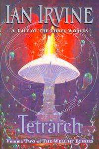 <i>Tetrarch</i> (novel) second novel in Ian Irvines The Well of Echoes series