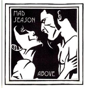 <i>Above</i> (Mad Season album) 1995 studio album by Mad Season