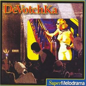<i>SuperMelodrama</i> 2000 studio album by DeVotchKa