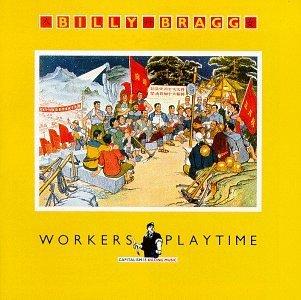 <i>Workers Playtime</i> (album) 1988 studio album by Billy Bragg