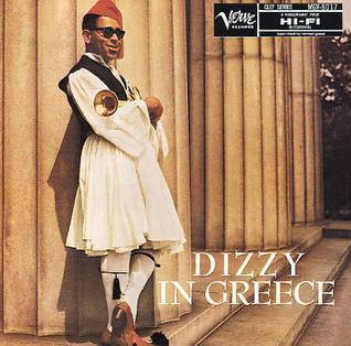 <i>Dizzy in Greece</i> 1957 studio album by Dizzy Gillespie