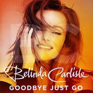 Goodbye Just Go 2014 single by Belinda Carlisle