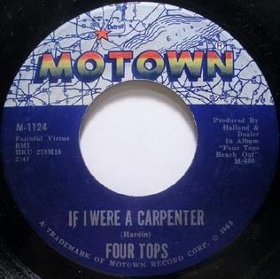 If I Were a Carpenter (song) 1968 single by Four Tops