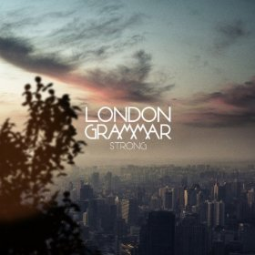 Strong (London Grammar song) song by English trip hop trio London Grammar