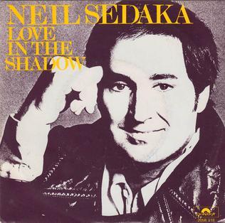 Love in the Shadows (Neil Sedaka song) 1976 song performed by Neil Sedaka