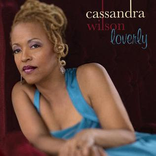 <i>Loverly</i> 2008 studio album by Cassandra Wilson