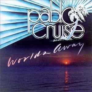 Worlds Away Pablo Cruise Album Wikipedia