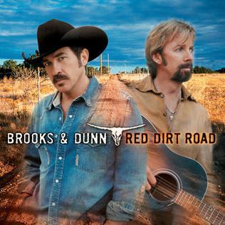<i>Red Dirt Road</i> 2003 studio album by Brooks & Dunn