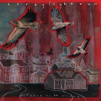 <i>Prepare to Be Wrong</i> 2005 EP by Straylight Run