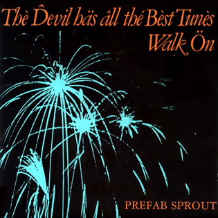 The Devil Has All the Best Tunes 2021 single by Prefab Sprout