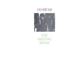 <i>The Waiting Room</i> (EP) 1983 EP by Do-Re-Mi