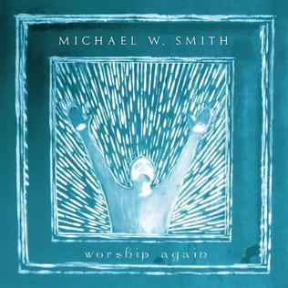 <i>Worship Again</i> 2002 live album by Michael W. Smith