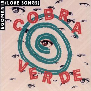 <i>Egomania (Love Songs)</i> 1997 studio album by Cobra Verde