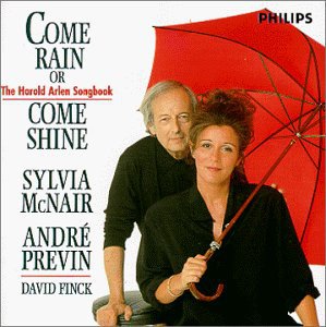 <i>Come Rain or Shine: The Harold Arlen Songbook</i> 1996 studio album by André Previn and Sylvia McNair
