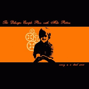 <i>Irony Is a Dead Scene</i> 2002 EP by The Dillinger Escape Plan with Mike Patton