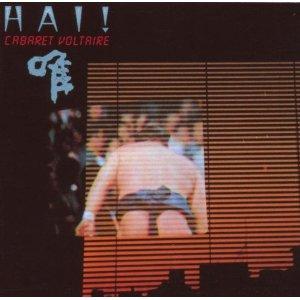<i>Hai!</i> (Live in Japan) 1982 live album by Cabaret Voltaire