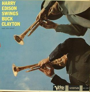 <i>Harry Edison Swings Buck Clayton</i> 1958 studio album by Harry Edison and Buck Clayton