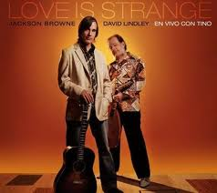 <i>Love Is Strange: En Vivo Con Tino</i> 2010 live album by Jackson Browne and David Lindley