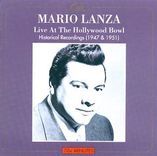 <i>Mario Lanza Live at Hollywood Bowl: Historical Recordings (1947 & 1951)</i> 2000 live album by Mario Lanza