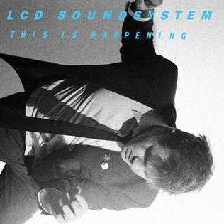 <i>This Is Happening</i> 2010 studio album by LCD Soundsystem