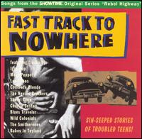 Rebel Highway Fast Track to Nowhere.jpg