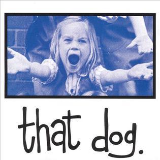<i>That Dog</i> (album) 1993 studio album by That Dog