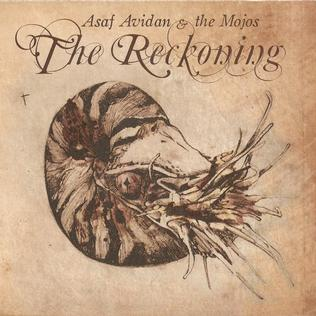<i>The Reckoning</i> (Asaf Avidan & the Mojos album) album by Asaf Avidan & the Mojos