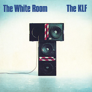 KLF, The - The White Room + Justified & Ancient