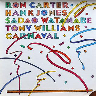 <i>Carnaval</i> (Ron Carter album) 1983 live album by Ron Carter, Hank Jones, Sadao Watanabe, Tony Williams