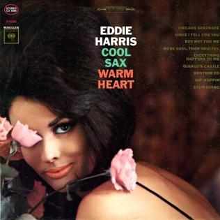 <i>Cool Sax, Warm Heart</i> 1964 studio album by Eddie Harris