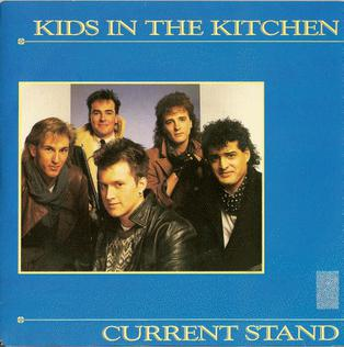 Current Stand 1985 single by Kids in the Kitchen