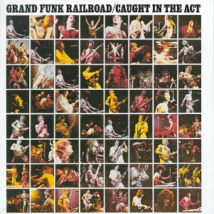<i>Caught in the Act</i> (Grand Funk Railroad album) 1975 live album by Grand Funk Railroad