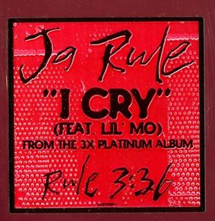 I Cry (Ja Rule song) 2001 single by Ja Rule and Lil Mo