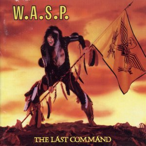<i>The Last Command</i> (album) W.A.S.P. album