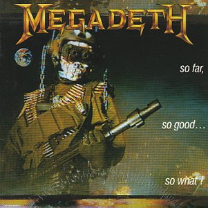 <i>So Far, So Good... So What!</i> 1988 studio album by Megadeth