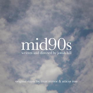 <i>Mid90s</i> (soundtrack) 2018 soundtrack album by Trent Reznor and Atticus Ross