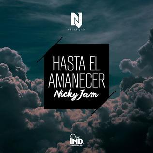 Hasta el Amanecer 2016 song by Nicky Jam