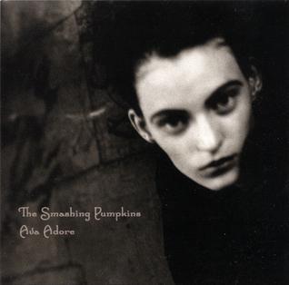 Ava Adore 1998 single by The Smashing Pumpkins