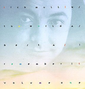 <i>The World as Best as I Remember It</i> 1991 studio album series by Rich Mullins