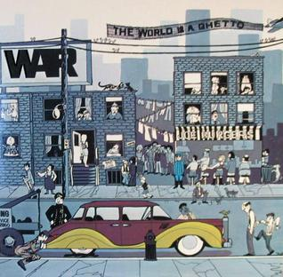 <i>The World Is a Ghetto</i> 1972 studio album by War