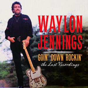 <i>Goin Down Rockin: The Last Recordings</i> 2012 studio album by Waylon Jennings